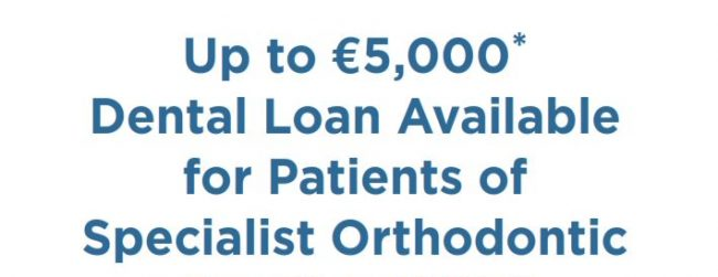 Quick Dental Loans Available for patients of Specialist Orthodontic Practice (SOP) in Glenageary.